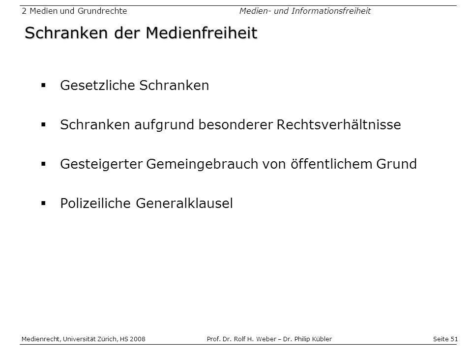 Seite 51 Medienrecht, Universität Zürich, HS 2008Prof.