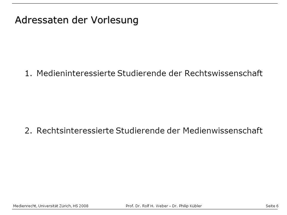 Seite 6 Medienrecht, Universität Zürich, HS 2008Prof.