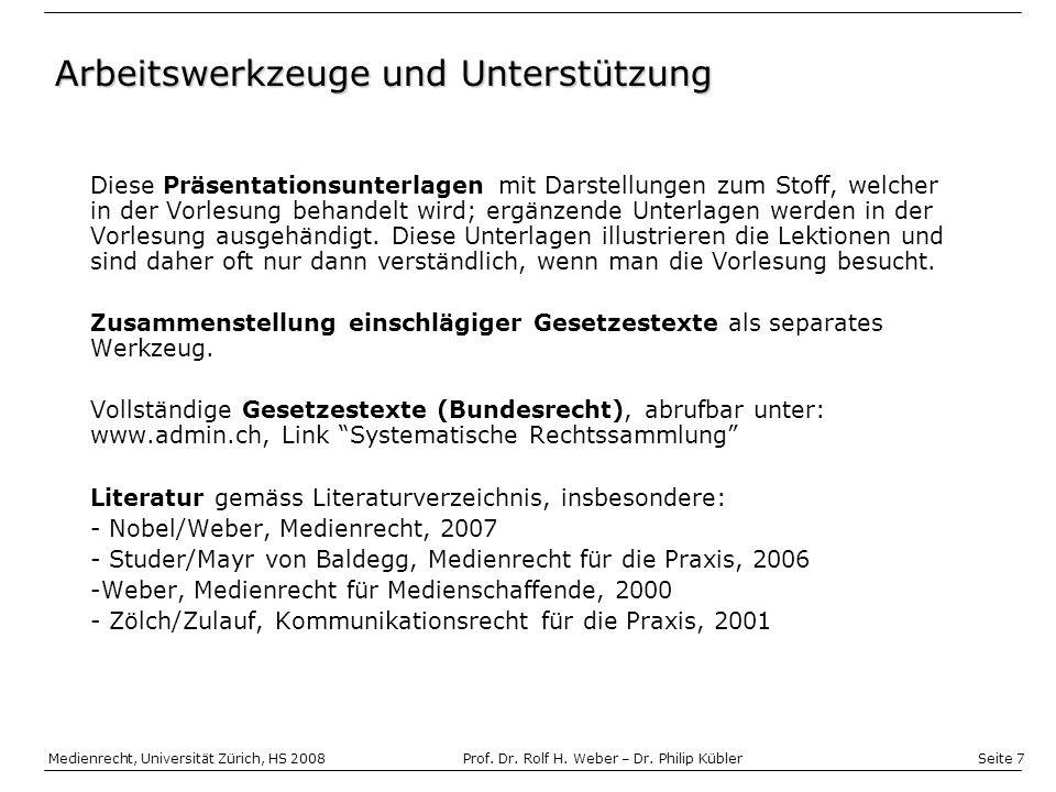 Seite 7 Medienrecht, Universität Zürich, HS 2008Prof.