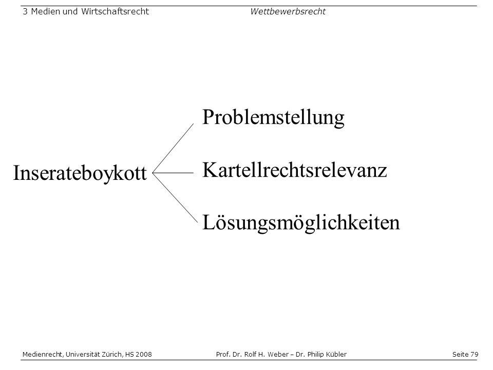 Seite 79 Medienrecht, Universität Zürich, HS 2008Prof.