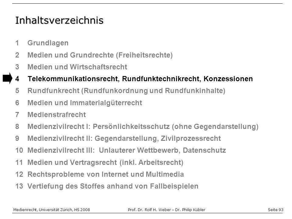 Seite 93 Medienrecht, Universität Zürich, HS 2008Prof.
