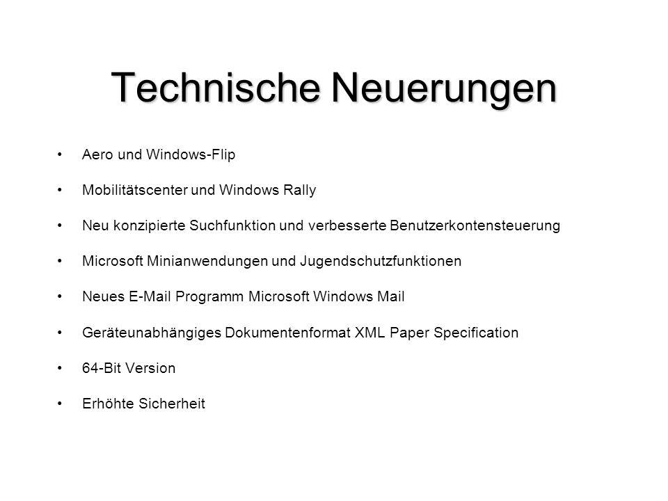Technische Neuerungen Aero und Windows-Flip Mobilitätscenter und Windows Rally Neu konzipierte Suchfunktion und verbesserte Benutzerkontensteuerung Mi
