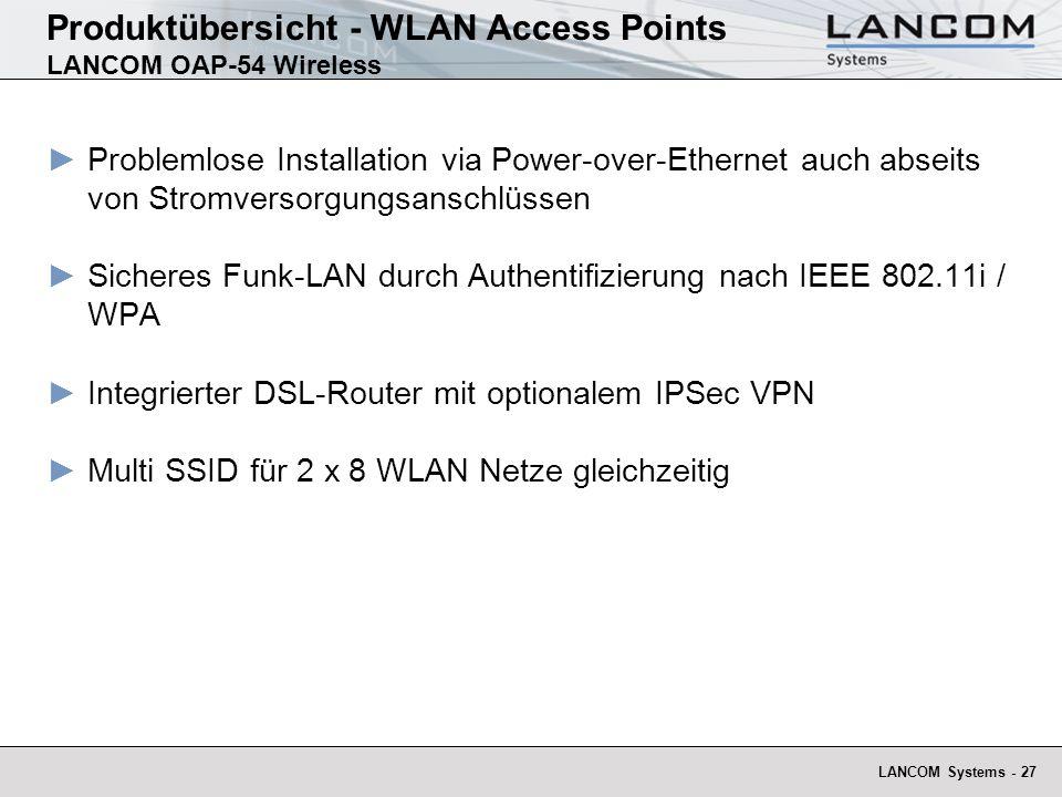 LANCOM Systems - 27 Produktübersicht - WLAN Access Points LANCOM OAP-54 Wireless Problemlose Installation via Power-over-Ethernet auch abseits von Str