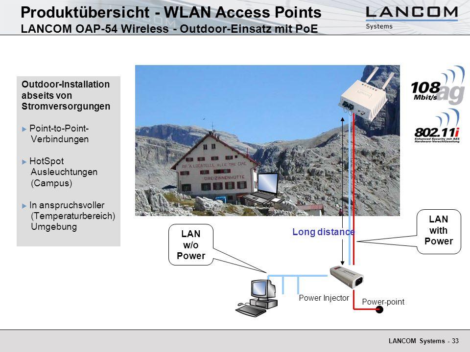 LANCOM Systems - 33 Produktübersicht - WLAN Access Points LANCOM OAP-54 Wireless - Outdoor-Einsatz mit PoE Outdoor-Installation abseits von Stromverso