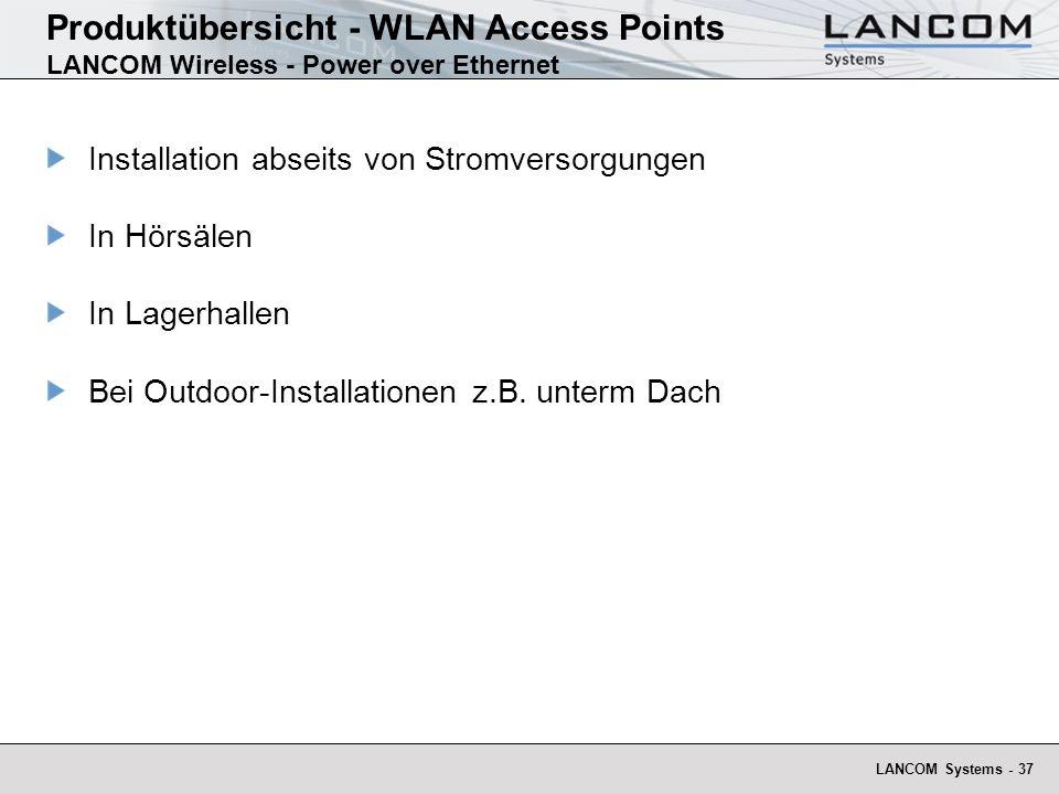 LANCOM Systems - 37 Produktübersicht - WLAN Access Points LANCOM Wireless - Power over Ethernet Installation abseits von Stromversorgungen In Hörsälen