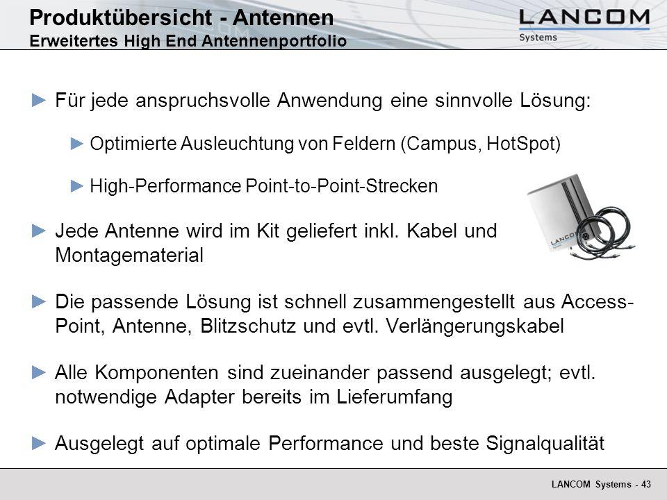 LANCOM Systems - 43 Produktübersicht - Antennen Erweitertes High End Antennenportfolio Für jede anspruchsvolle Anwendung eine sinnvolle Lösung: Optimi