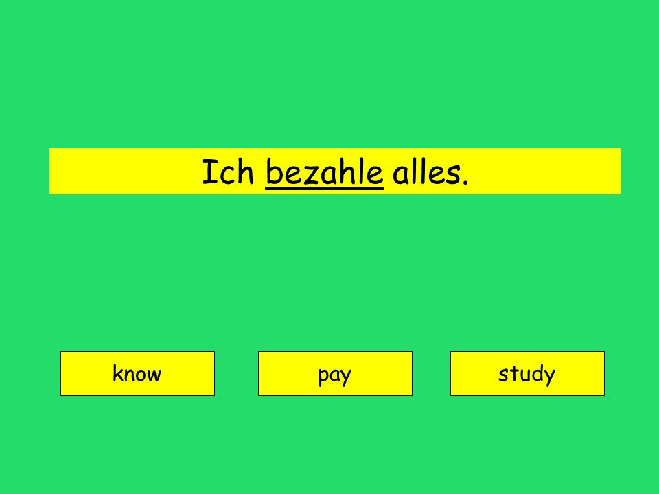Ich bezahle alles. know paystudy