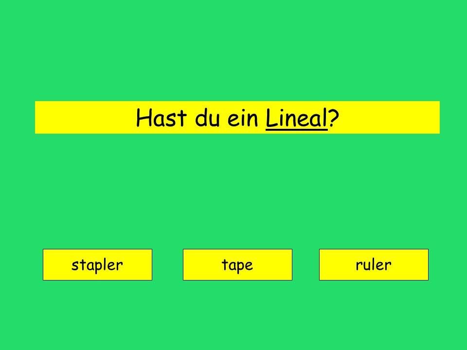 Hast du ein Lineal? stapler taperuler