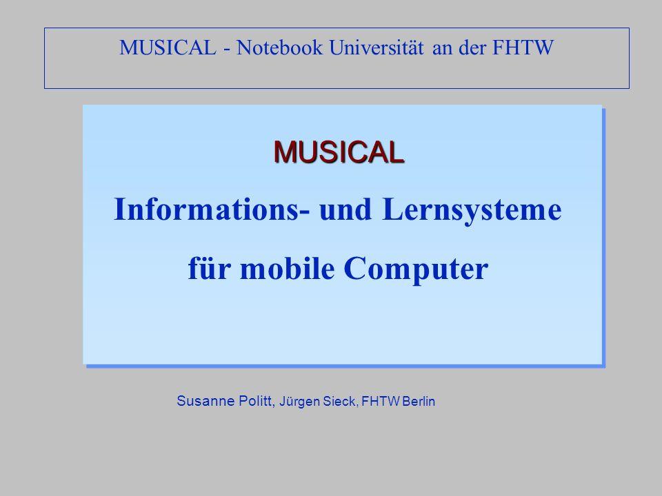 MUSICAL Informations- und Lernsysteme für mobile ComputerMUSICAL Informations- und Lernsysteme für mobile Computer Susanne Politt, Jürgen Sieck, FHTW