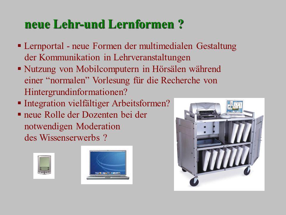 Lernportal - neue Formen der multimedialen Gestaltung der Kommunikation in Lehrveranstaltungen Nutzung von Mobilcomputern in Hörsälen während einer normalen Vorlesung für die Recherche von Hintergrundinformationen.
