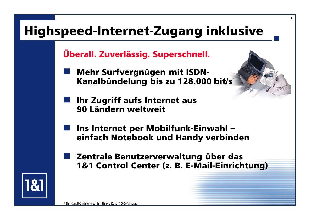 Mehr Surfvergnügen mit ISDN- Kanalbündelung bis zu 128.000 bit/s * Ihr Zugriff aufs Internet aus 90 Ländern weltweit Ins Internet per Mobilfunk-Einwah
