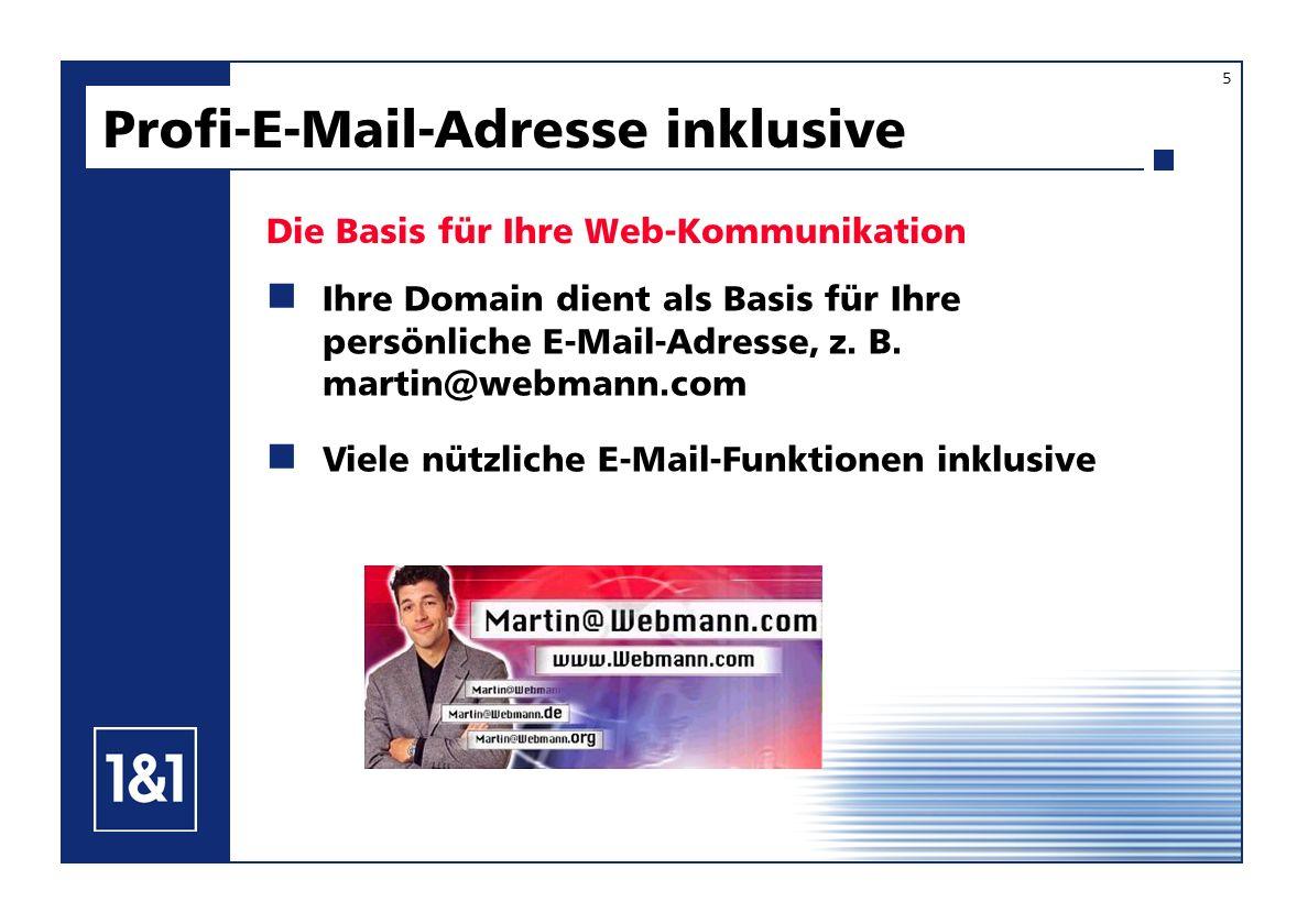 Ihre Domain dient als Basis für Ihre persönliche E-Mail-Adresse, z. B. martin@webmann.com Viele nützliche E-Mail-Funktionen inklusive Profi-E-Mail-Adr