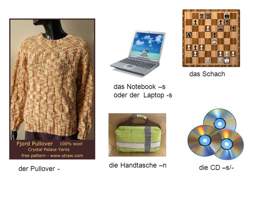 Geschenke (das Geschenk –e) die Perlenkette -n der Pinsel -die Farbe -n das Armband - bänder der Pullover - das Notebook -s die CD –s/ -das Schach die Handtasche -n der Schal -e