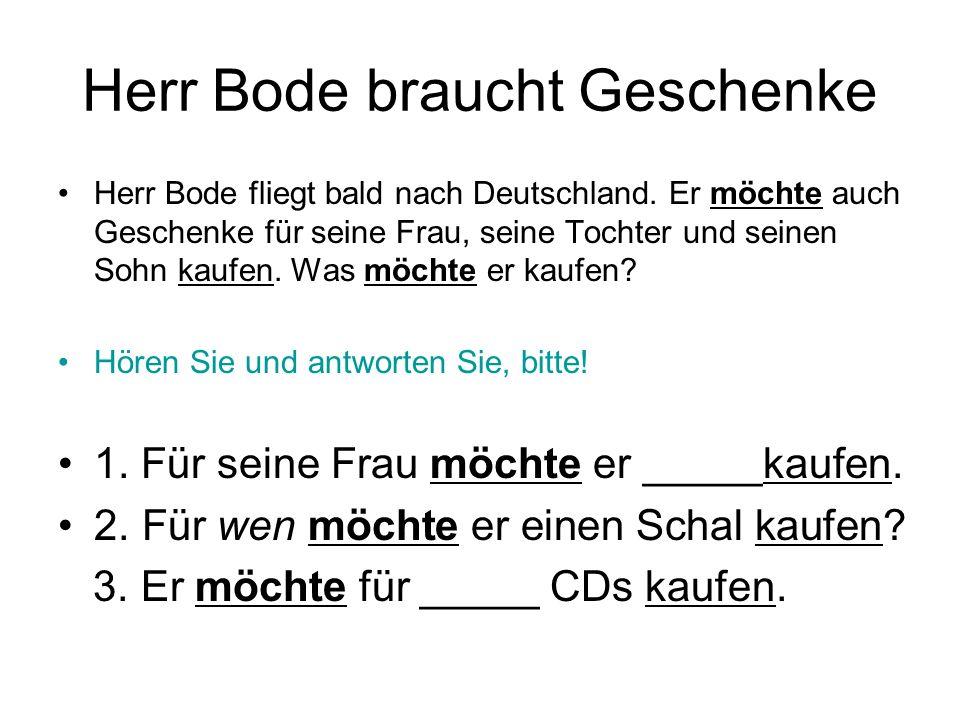 Herr Bode braucht Geschenke Herr Bode fliegt bald nach Deutschland.