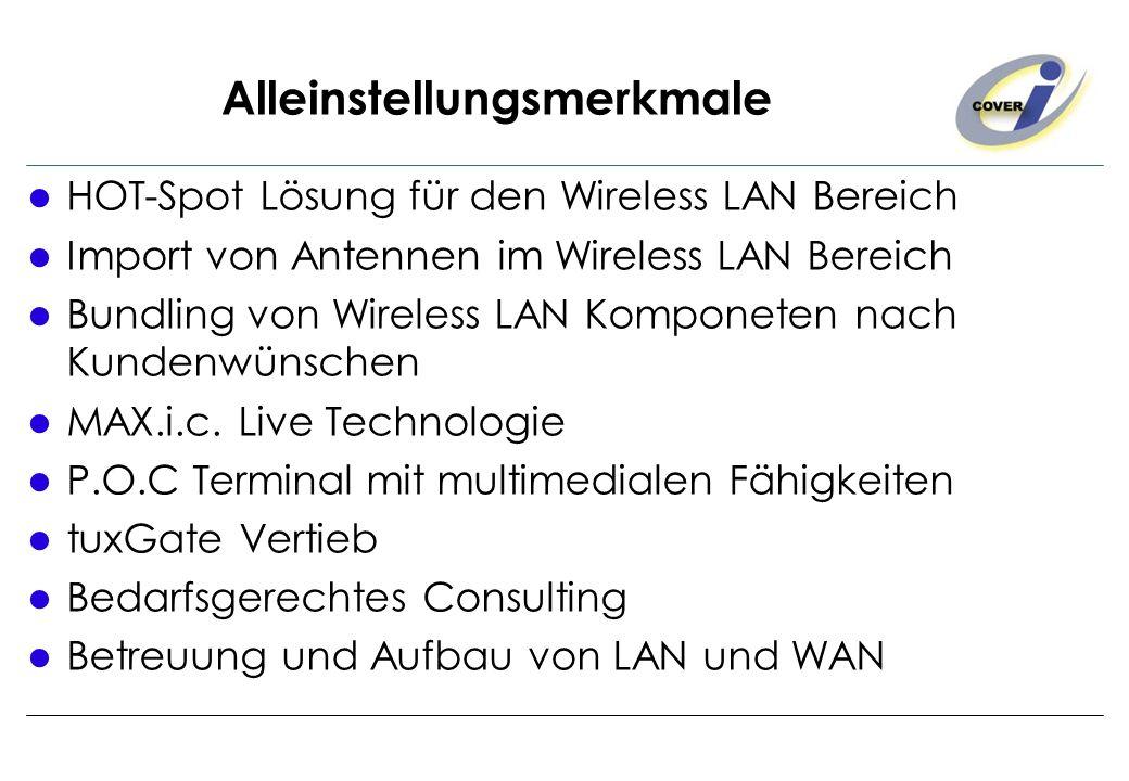 Alleinstellungsmerkmale HOT-Spot Lösung für den Wireless LAN Bereich Import von Antennen im Wireless LAN Bereich Bundling von Wireless LAN Komponeten