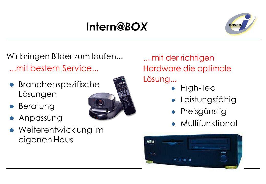 Intern@ BOX High-Tec Leistungsfähig Preisgünstig Multifunktional...mit bestem Service... Branchenspezifische Lösungen Beratung Anpassung Weiterentwick