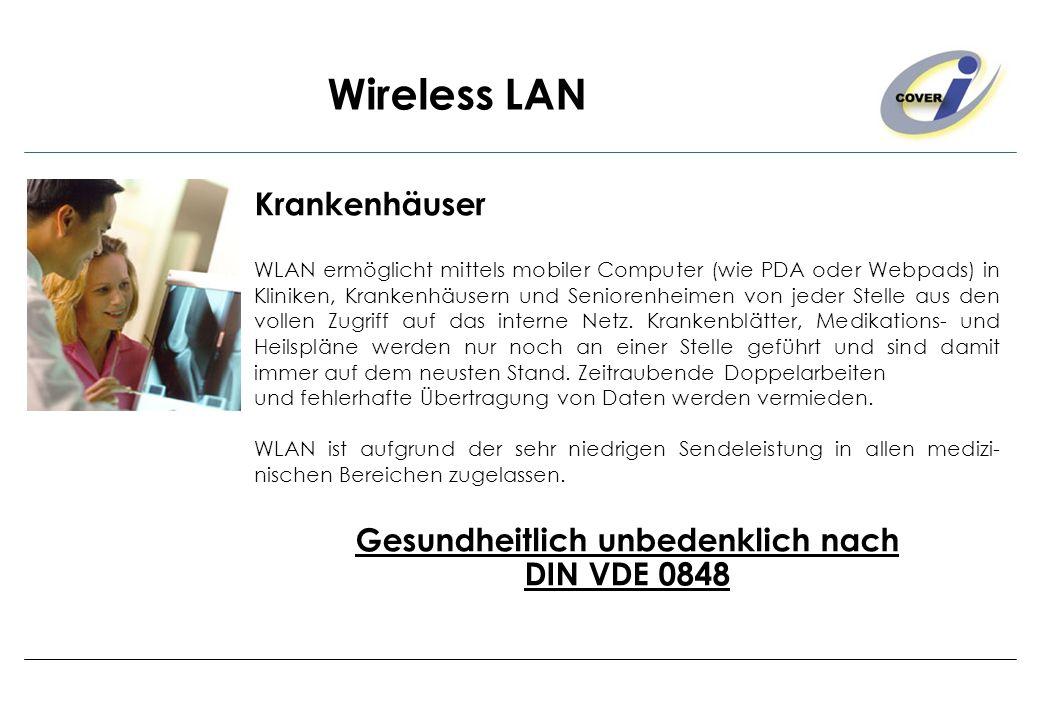 Wireless LAN Krankenhäuser WLAN ermöglicht mittels mobiler Computer (wie PDA oder Webpads) in Kliniken, Krankenhäusern und Seniorenheimen von jeder St