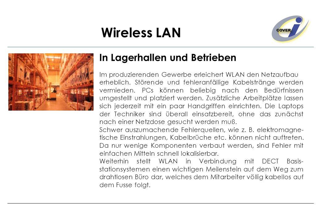 In Lagerhallen und Betrieben Im produzierenden Gewerbe erleichert WLAN den Netzaufbau erheblich. Störende und fehleranfällige Kabelstränge werden verm
