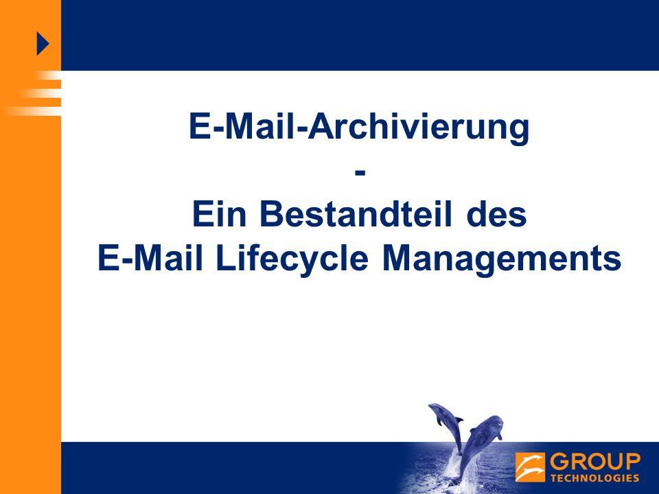 E-Mail-Archivierung - Ein Bestandteil des E-Mail Lifecycle Managements