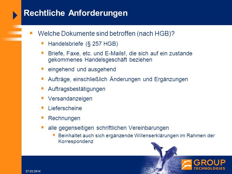 27.03.2014 Rechtliche Anforderungen Welche Dokumente sind betroffen (nach HGB).