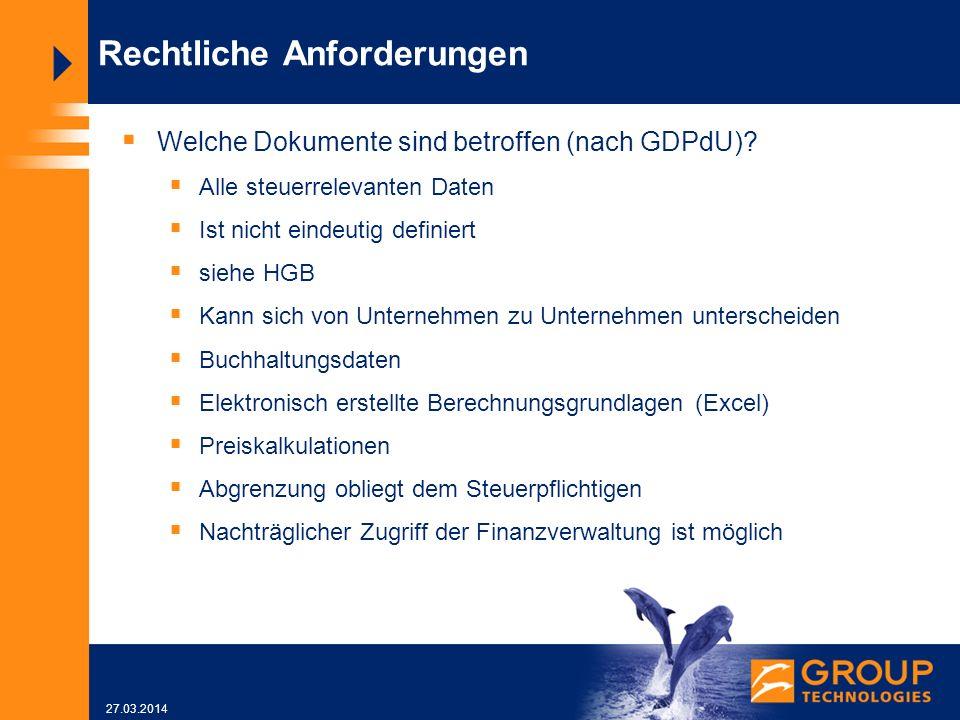 27.03.2014 Rechtliche Anforderungen Welche Dokumente sind betroffen (nach GDPdU).