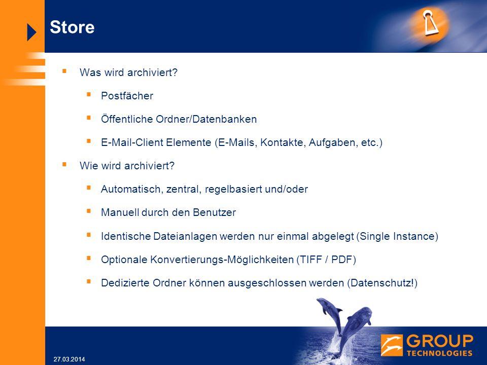 27.03.2014 Store Was wird archiviert.
