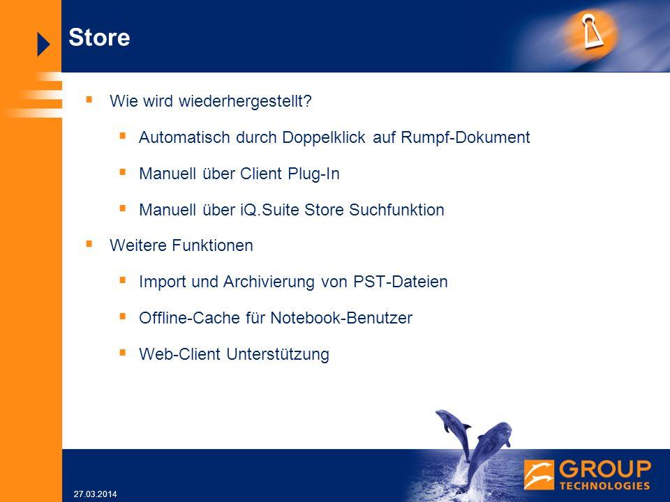 27.03.2014 Store Wie wird wiederhergestellt.