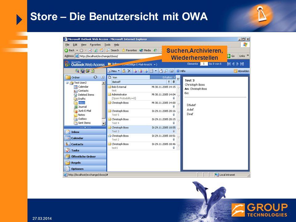 27.03.2014 Store – Die Benutzersicht mit OWA Suchen,Archivieren, Wiederherstellen