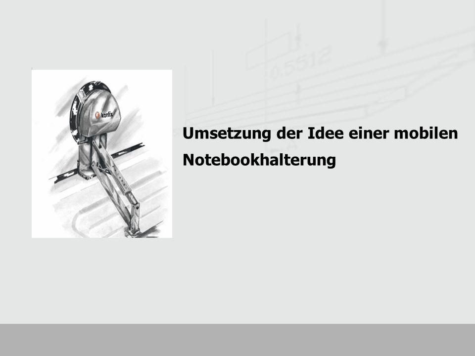 Sie befinden sich im Moment hier: Umsetzung der Idee einer mobilen Notebookhalterung