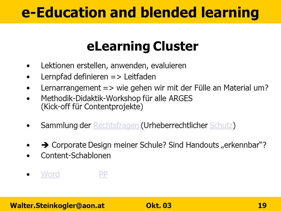 e-Education and blended learning Walter.Steinkogler@aon.at Okt. 03 19 Lektionen erstellen, anwenden, evaluieren Lernpfad definieren => Leitfaden Lerna