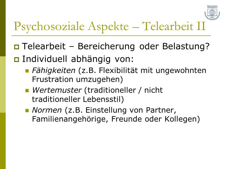 Psychosoziale Aspekte – Telearbeit II Telearbeit – Bereicherung oder Belastung.
