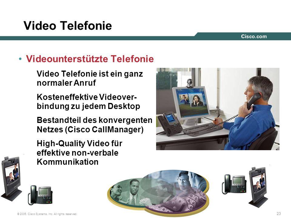 23 © 2005, Cisco Systems, Inc. All rights reserved. Video Telefonie Videounterstützte Telefonie Video Telefonie ist ein ganz normaler Anruf Kosteneffe