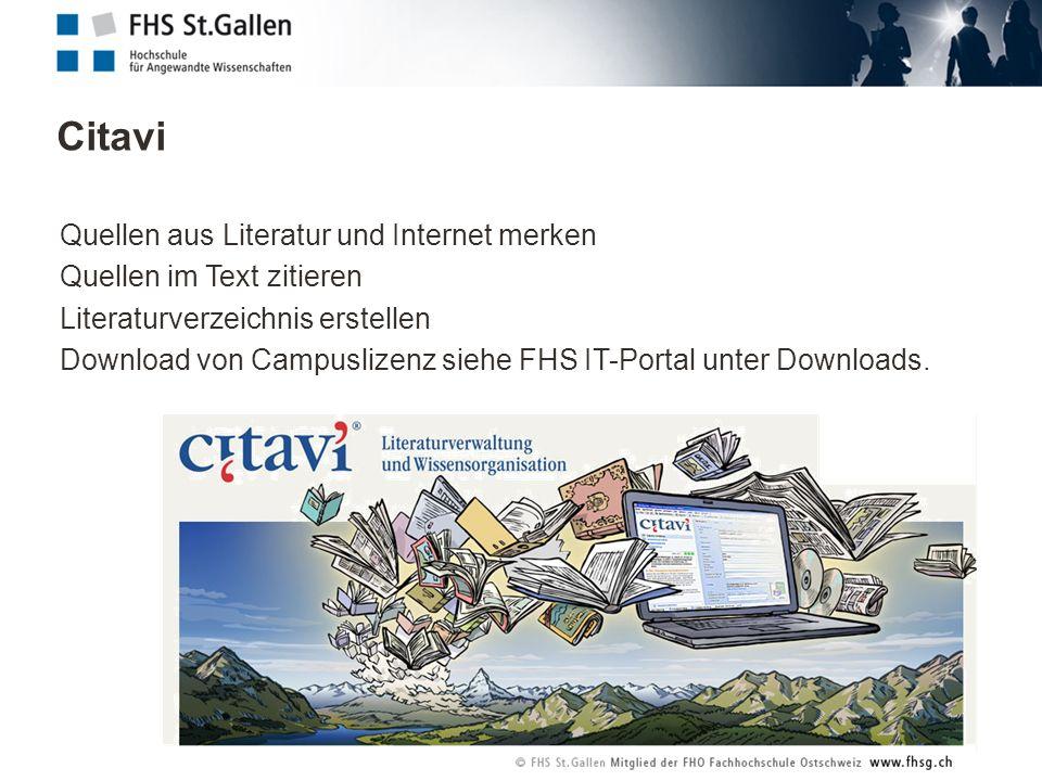 Citavi Quellen aus Literatur und Internet merken Quellen im Text zitieren Literaturverzeichnis erstellen Download von Campuslizenz siehe FHS IT-Portal unter Downloads.