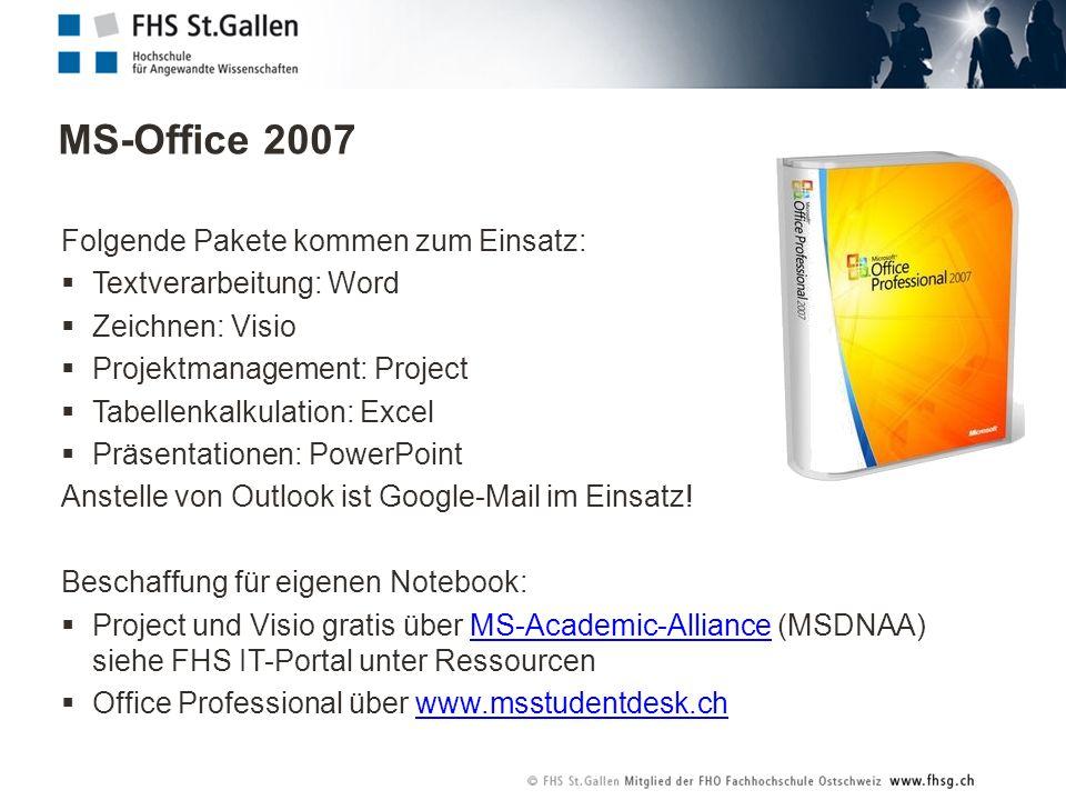MS-Office 2007 Folgende Pakete kommen zum Einsatz: Textverarbeitung: Word Zeichnen: Visio Projektmanagement: Project Tabellenkalkulation: Excel Präsentationen: PowerPoint Anstelle von Outlook ist Google-Mail im Einsatz.