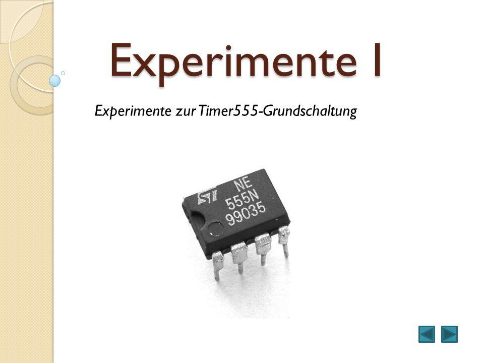 Experimente I Experimente zur Timer555-Grundschaltung