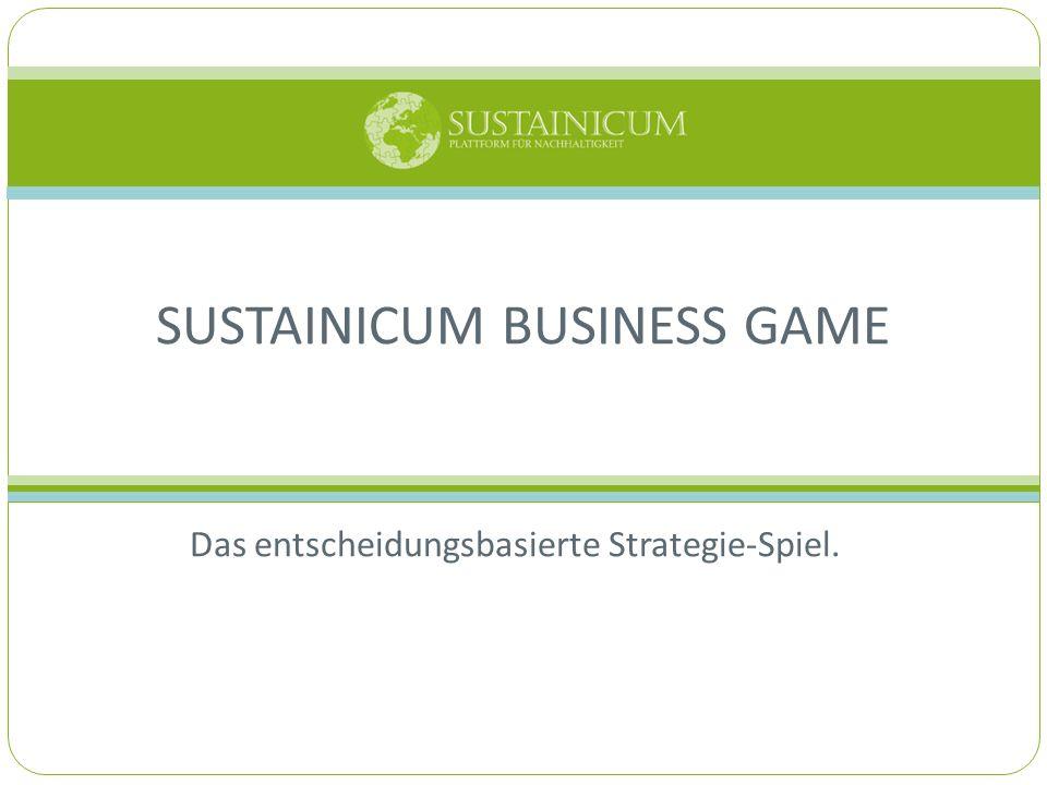 Das entscheidungsbasierte Strategie-Spiel. SUSTAINICUM BUSINESS GAME