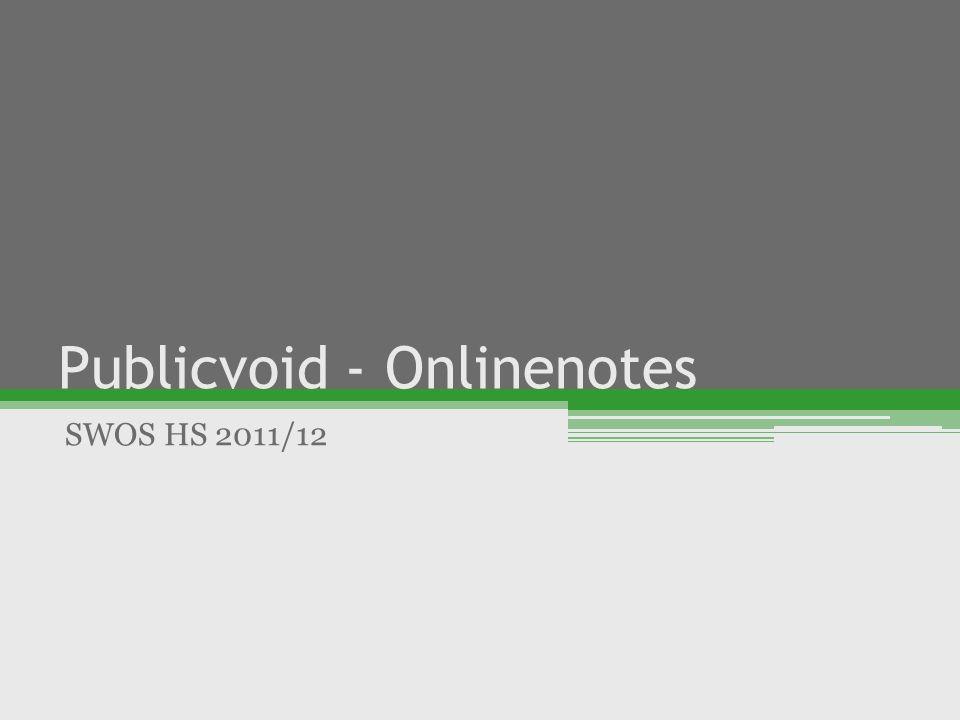 Publicvoid - Onlinenotes SWOS HS 2011/12