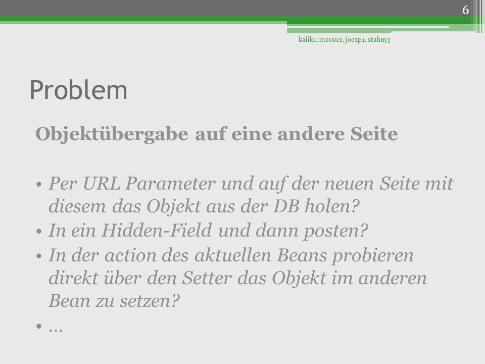 Problem Objektübergabe auf eine andere Seite Per URL Parameter und auf der neuen Seite mit diesem das Objekt aus der DB holen? In ein Hidden-Field und