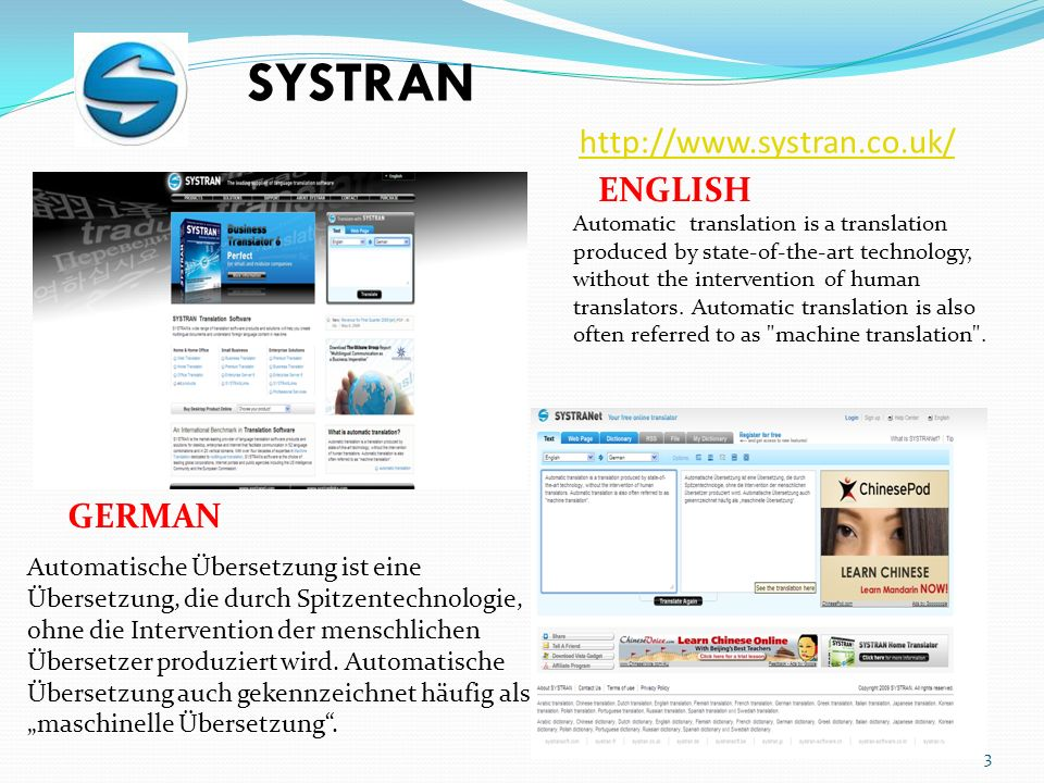 http://www.systran.co.uk/ Automatic translation is a translation produced by state-of-the-art technology, without the intervention of human translators.