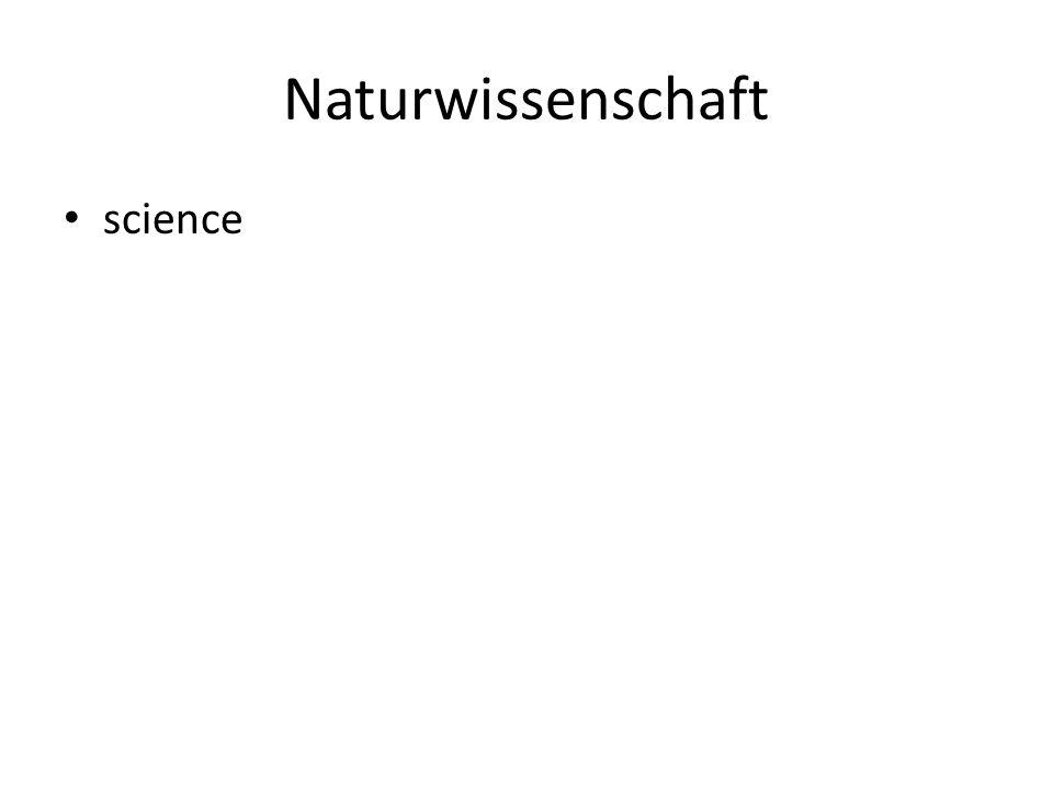 Naturwissenschaft science
