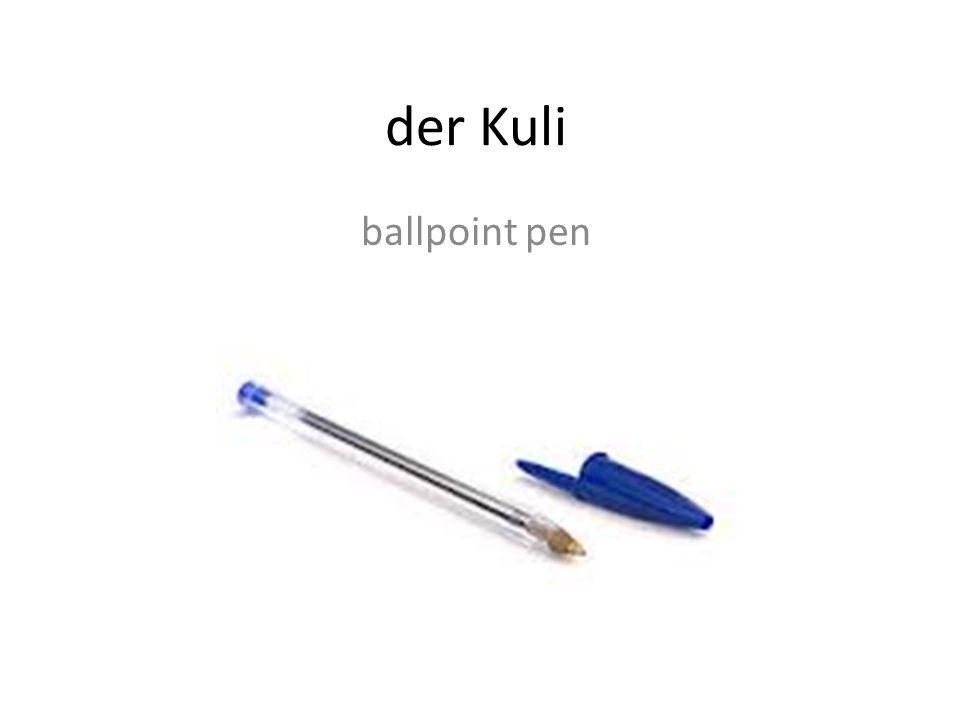 der Kuli ballpoint pen