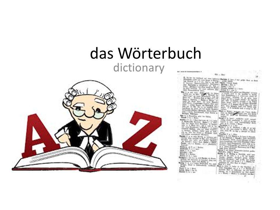 das Wörterbuch dictionary