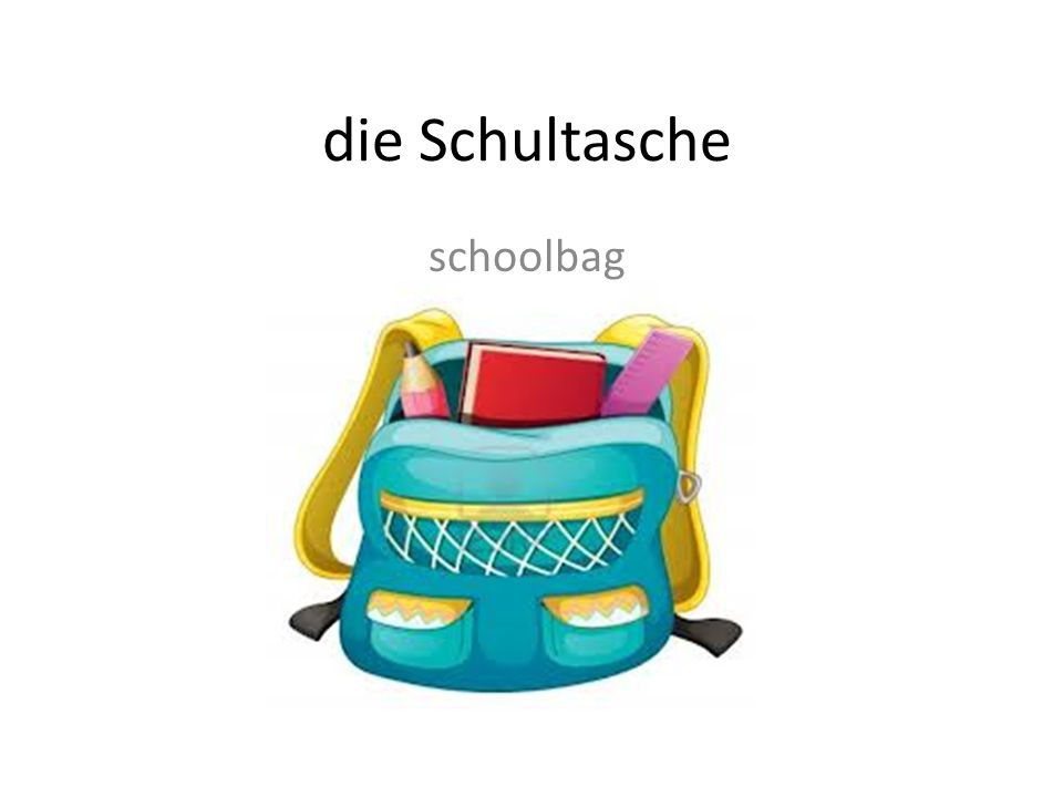 die Schultasche schoolbag
