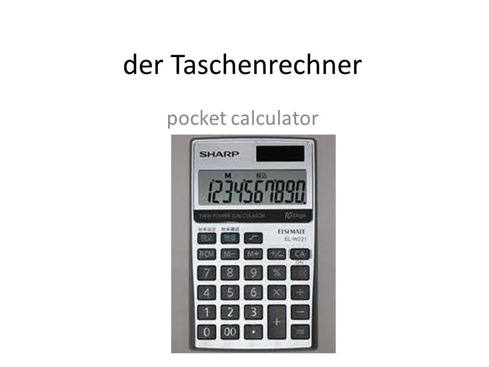der Taschenrechner pocket calculator