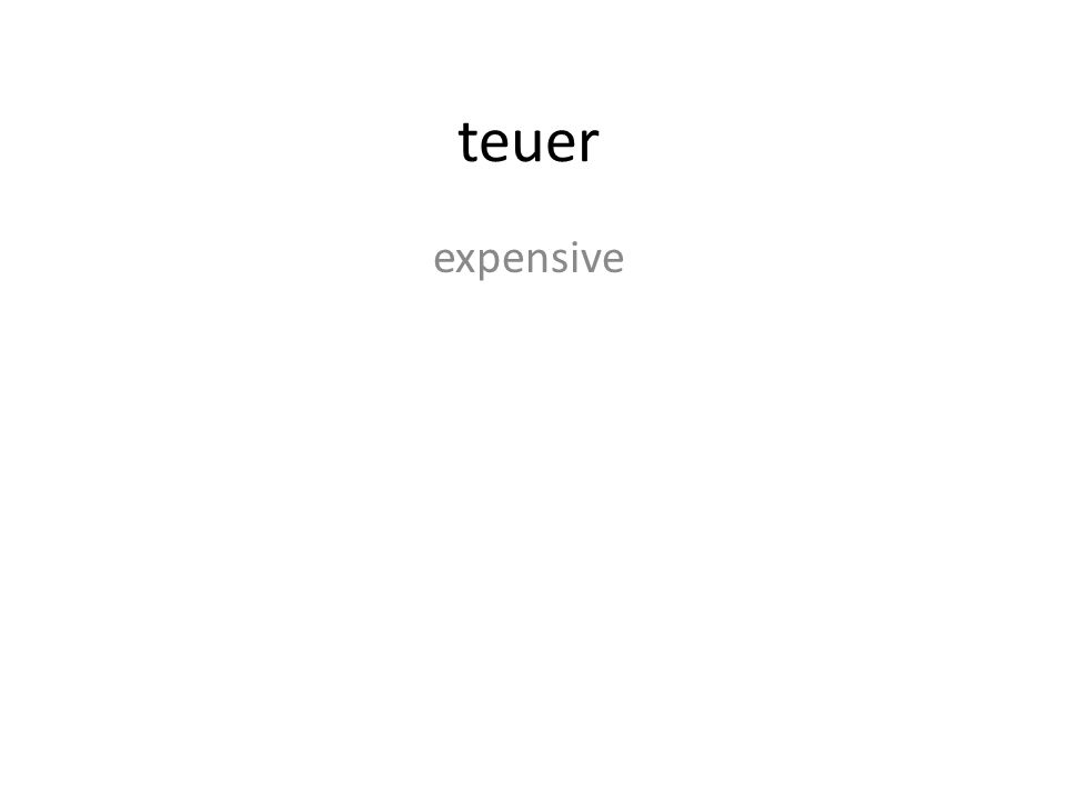 teuer expensive