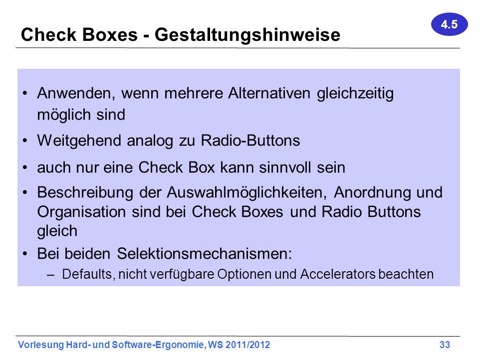 Vorlesung Hard- und Software-Ergonomie, WS 2011/2012 33 Check Boxes - Gestaltungshinweise Anwenden, wenn mehrere Alternativen gleichzeitig möglich sin
