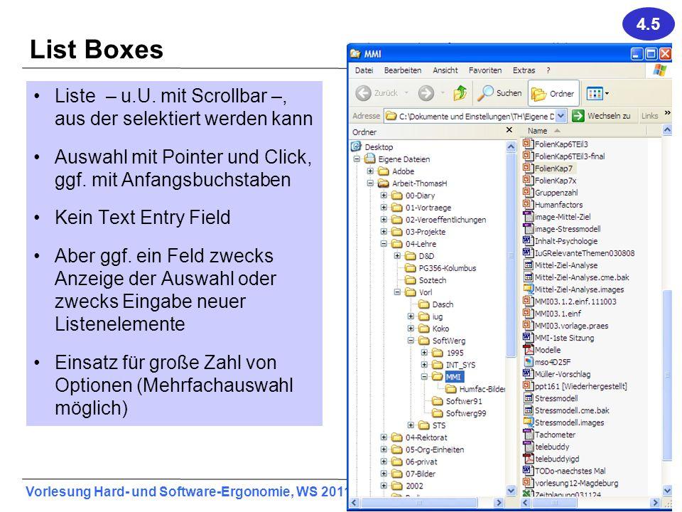 Vorlesung Hard- und Software-Ergonomie, WS 2011/2012 39 List Boxes Liste – u.U. mit Scrollbar –, aus der selektiert werden kann Auswahl mit Pointer un