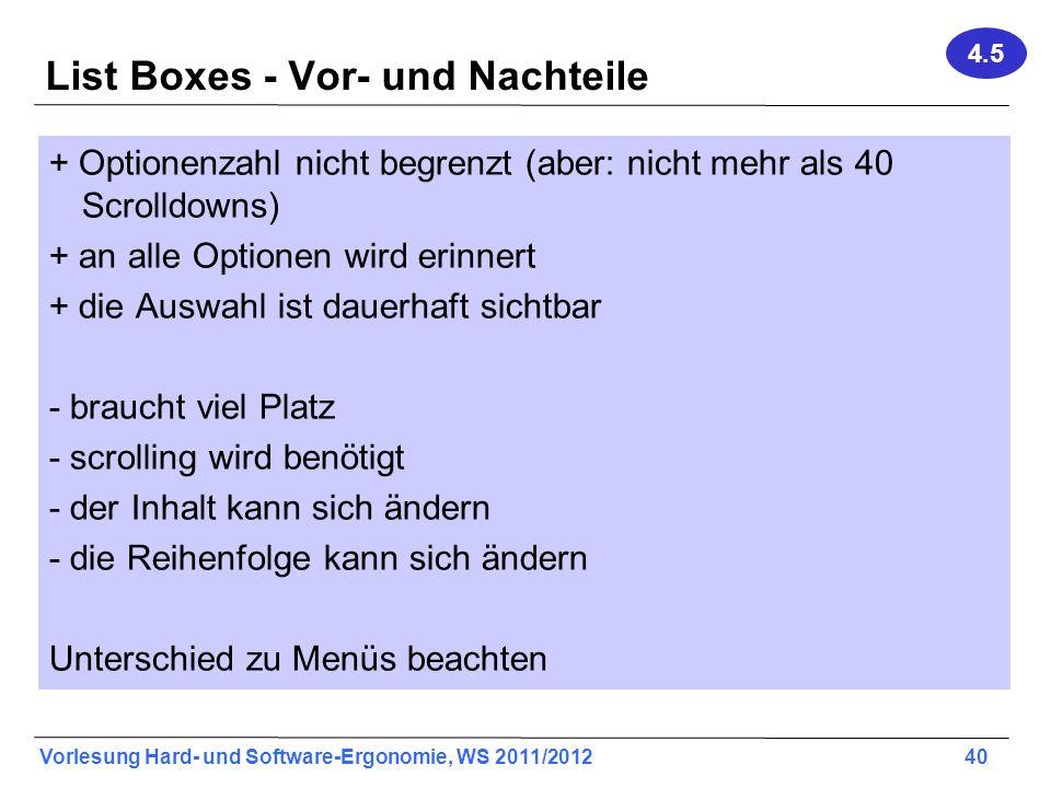 Vorlesung Hard- und Software-Ergonomie, WS 2011/2012 40 List Boxes - Vor- und Nachteile + Optionenzahl nicht begrenzt (aber: nicht mehr als 40 Scrolld