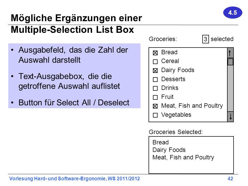 Vorlesung Hard- und Software-Ergonomie, WS 2011/2012 42 Mögliche Ergänzungen einer Multiple-Selection List Box Ausgabefeld, das die Zahl der Auswahl d
