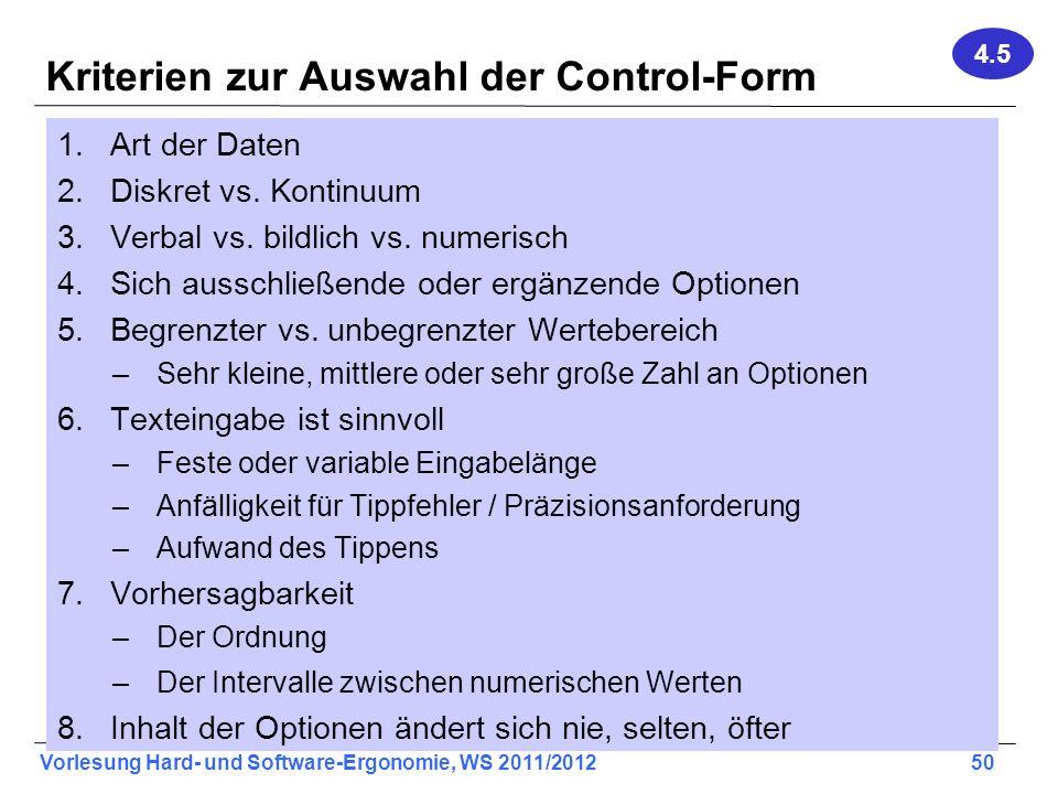 Vorlesung Hard- und Software-Ergonomie, WS 2011/2012 50 Kriterien zur Auswahl der Control-Form 1.Art der Daten 2.Diskret vs. Kontinuum 3.Verbal vs. bi